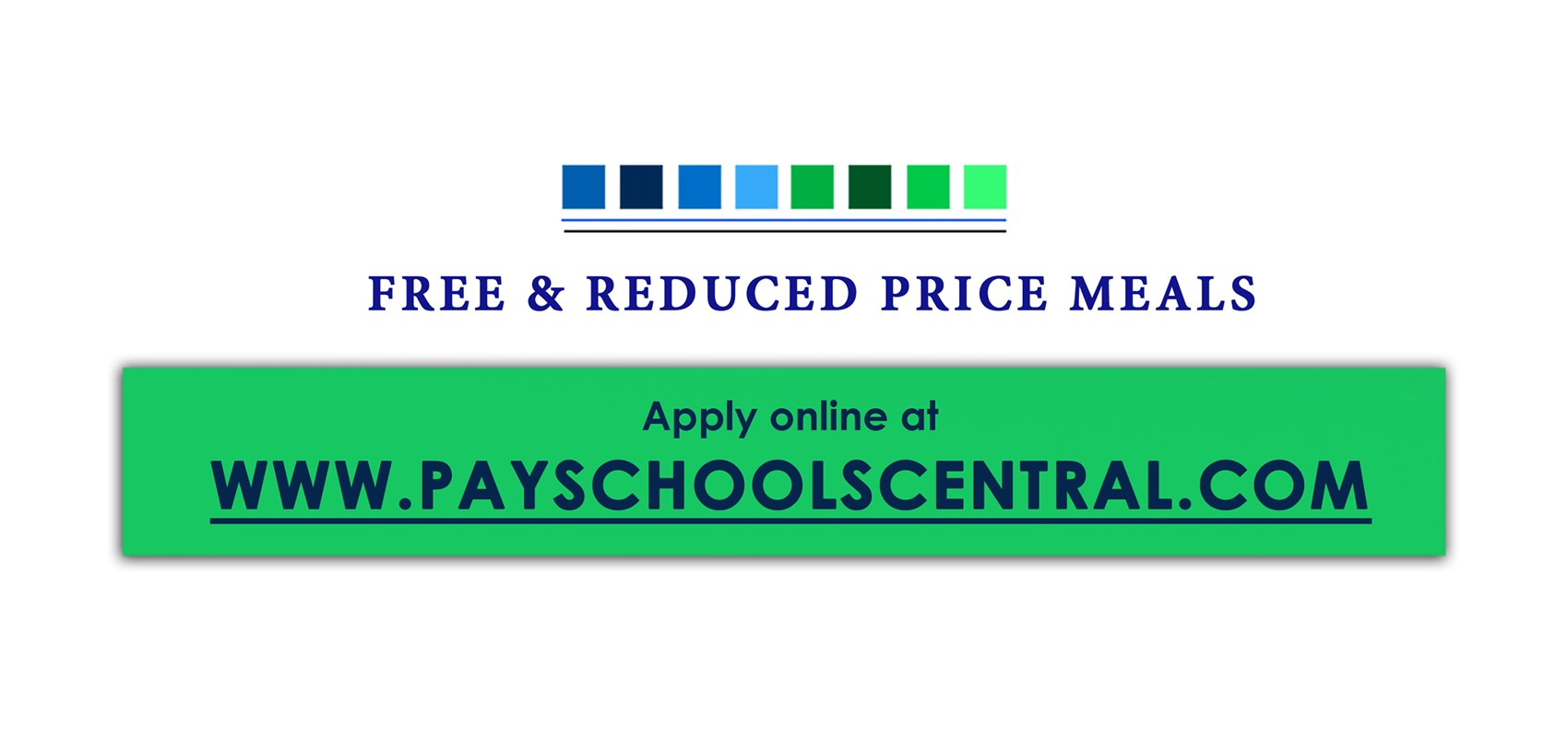 www.payschoolscentral.com for free and reduced price meals.