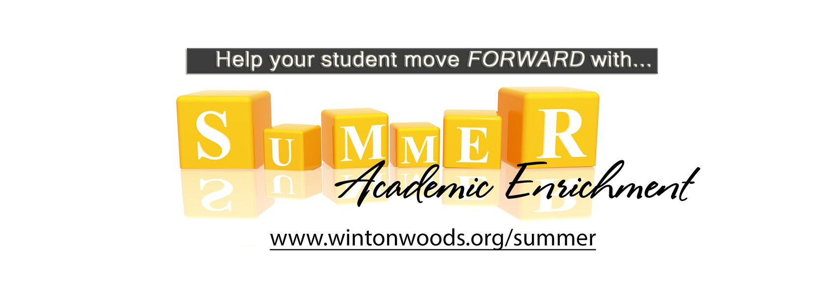 For information on summer academic enrichment opportunities, go to www.wintonwoods.org/summer.
