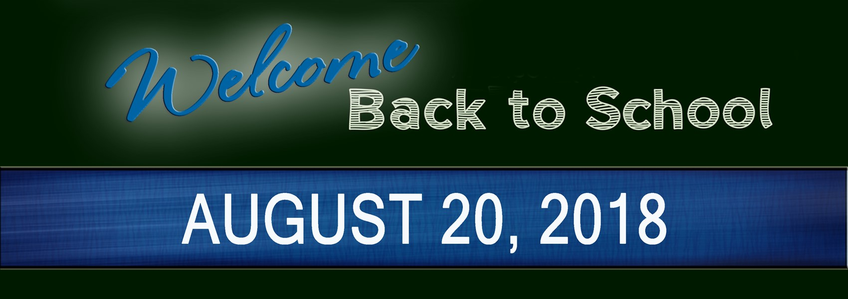 WELCOME BACK TO SCHOOL ON AUGUST 20 2018